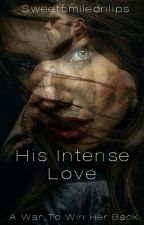 His Intense Love by sweetsmileonlips