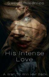 His Intense Love by sweetsmileonlips