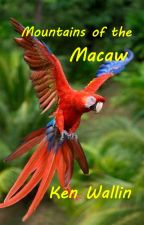 Mountains of the Macaw by KenWallin