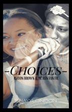 Choices • MC Ren &' Rhyon Brown Fan Fic • by Shayylondon