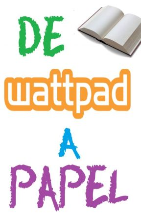De wattpad a papel by Lily_delPilar