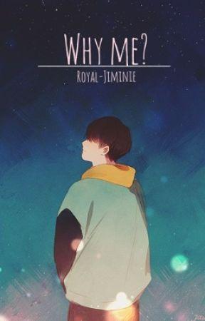 Why Me? •YoonMin• •Taekook• (Discontinued) by wasabipajeon