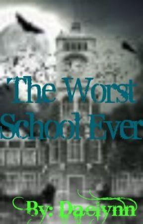 The Worst School Ever by Daelynn