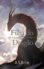 Filha do Dragão by -ASBrie