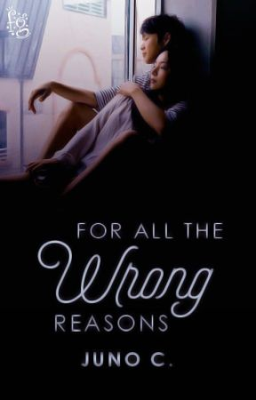 For All The Wrong Reasons (COMPLETED) by westbounds