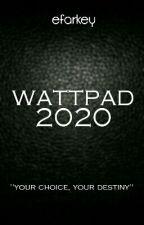 WATTPAD 2020 by efarkey