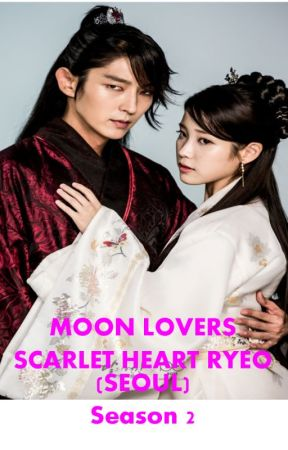 Moon Lovers Scarlet Heart Ryeo (Seoul) Season 2 (END) by hilma_zahra