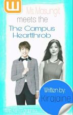 Ms.Masungit meets The Campus Hearttrob by kirajaine