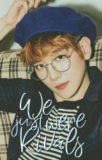 We Were Just Rivals | baekhyun by yourEXHOE