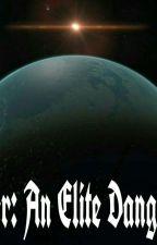 Freelancer: An Elite Dangerous Story by Hamavery64