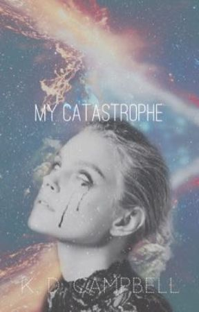 My Catastrophe: A poetry collection by KDCampbell