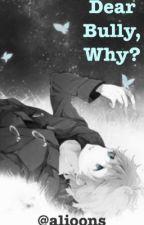 Dear Bully, Why? by alioons