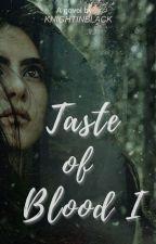 Taste of Blood by KnightInBlack