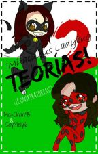 ¡Miraculous Ladybug Teorias! 2 (¿Conspiratorias?) by Ma-Chan95