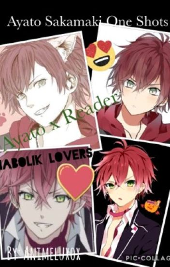 Ayato Sakamaki X Reader One Shots Diabolik Lovers