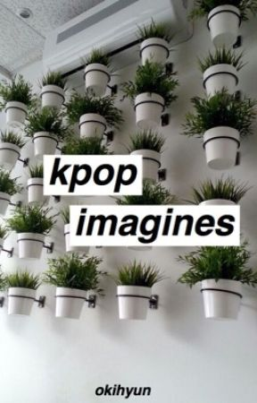 kpop imagines by okihyun