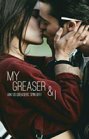 My Greaser & I by kieradelrey