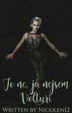 To ne, já nejsem Volturi.  by Nicolen12