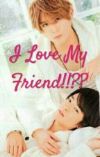 I Love My Friend!!?? by BrigittaHartono
