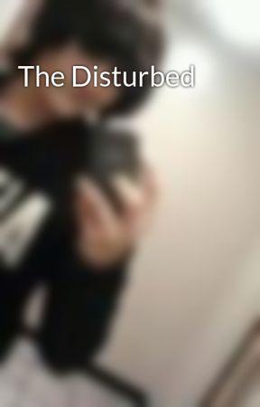 The Disturbed by BrettLeeSchisler