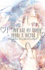 "♡| ""You are my Romeo"" - Yuuri x Victor |♡ by dearviktuuri"