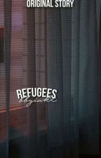 refugees (original story) by bbyisakx