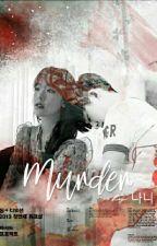 Murder [ MalayFic18+ ] by HanNihilist