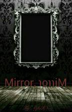 Mirror, ɿoɿɿiM by AylaHN