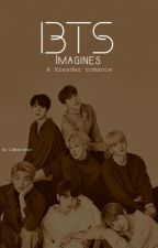 {BTS} Imagines ( x reader)👑 by CallMeYehet