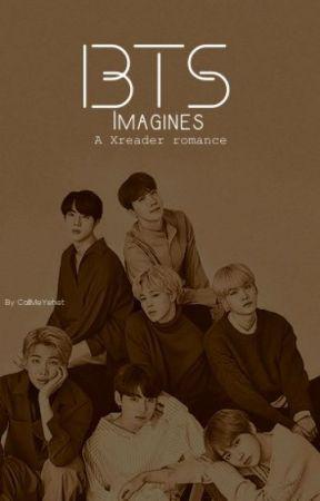 {BTS} Imagines ( x reader)👑 by CallMeYehet