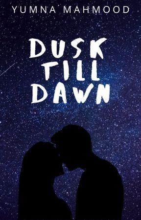 Dusk Till Dawn by YumnaMahmood