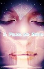 A Filha do Sono by EdilaineBorelli