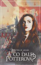 A čo ďalej, Potterová? [HP FANFICTION SK] by Ariasis