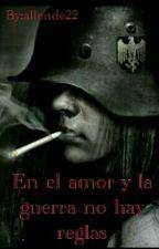 En la guerra y en el amor no hay reglas by blacky_22
