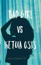 Bad girl vs ketua osis (Ari Irham) by HabibahGtr
