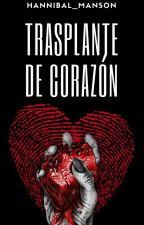 TRASPLANTE DE CORAZÓN by Fedoon