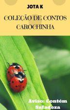 Coleção de Contos Carochinha by JotaKev