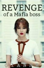 Revenge Of A Mafia Boss by Gianne_WP