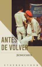 ANTES DE VOLVER |* Jeongcheol by Christel_APG