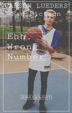 Ehh, Wrong Number [Carson Lueders FanFic] by amarganet