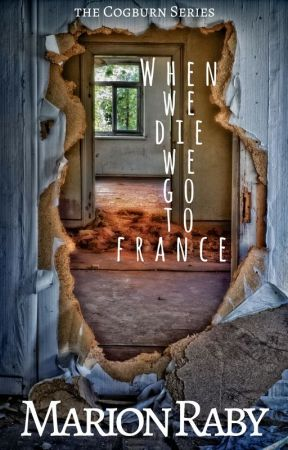 When We Die We Go To France by MarionERaby