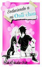 Seduciendo a mi Onii-chan  by AkarinSarada-chan