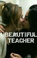 Beautiful Teacher. by ladystilinski24