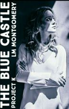 The Blue Castle √ (Project K.) by Zuha987
