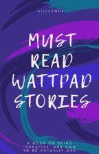 Best Wattpad Stories by aillazzlustreid