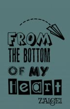 From The Bottom of My Heart by zaigei