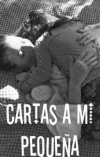 CARTAS A MI PEQUEÑA  by _silviaabrilcf_
