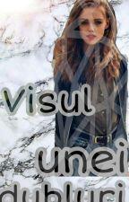 Visul Unei Dubluri by LarisaCristiana8