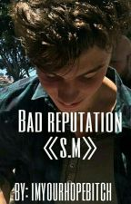 Bad Reputation  《s.m》 by zslechedsh