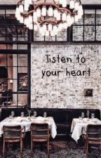 listen to your heart  by -winawrites